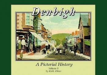 Denbigh: A Pictorial History Vol 3