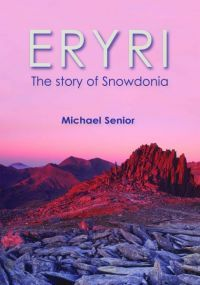 Eryri - The Story of Snowdonia
