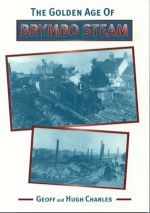 Golden Age of Brymbo Steam, The
