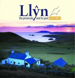 Llyn, The Peninsula and Its past Explored