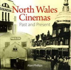 North Wales Cinemas - Past and Present