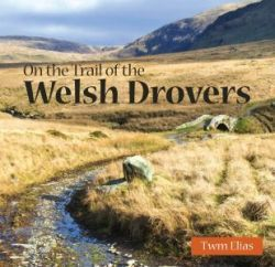 On the Trail of the Welsh Drovers