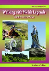 Walking with Welsh Legends: South-Western Wales